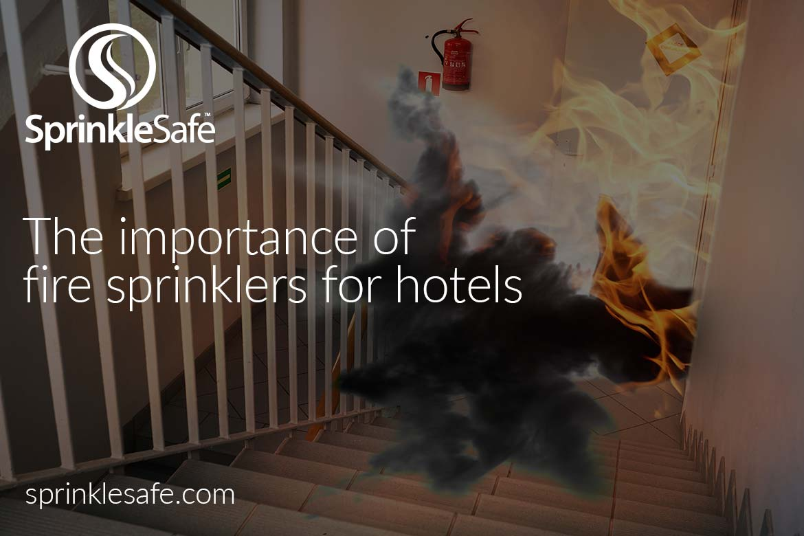 The importance of fire sprinklers for hotels